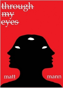 "Matthew Mann describes his book ""Through My Eyes"" as ""a philosophical and political commentary regarding modern United States society."" It can be purchased at lulu.com for less than $3."